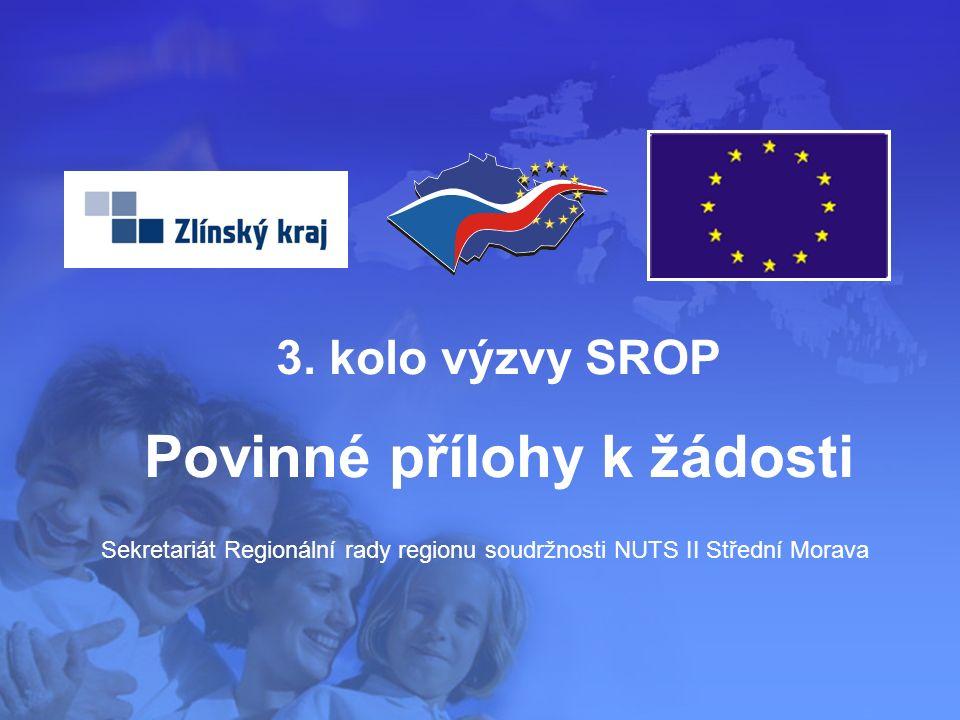 3.kolo výzvy – Povinné přílohy k žádosti  Příloha č.