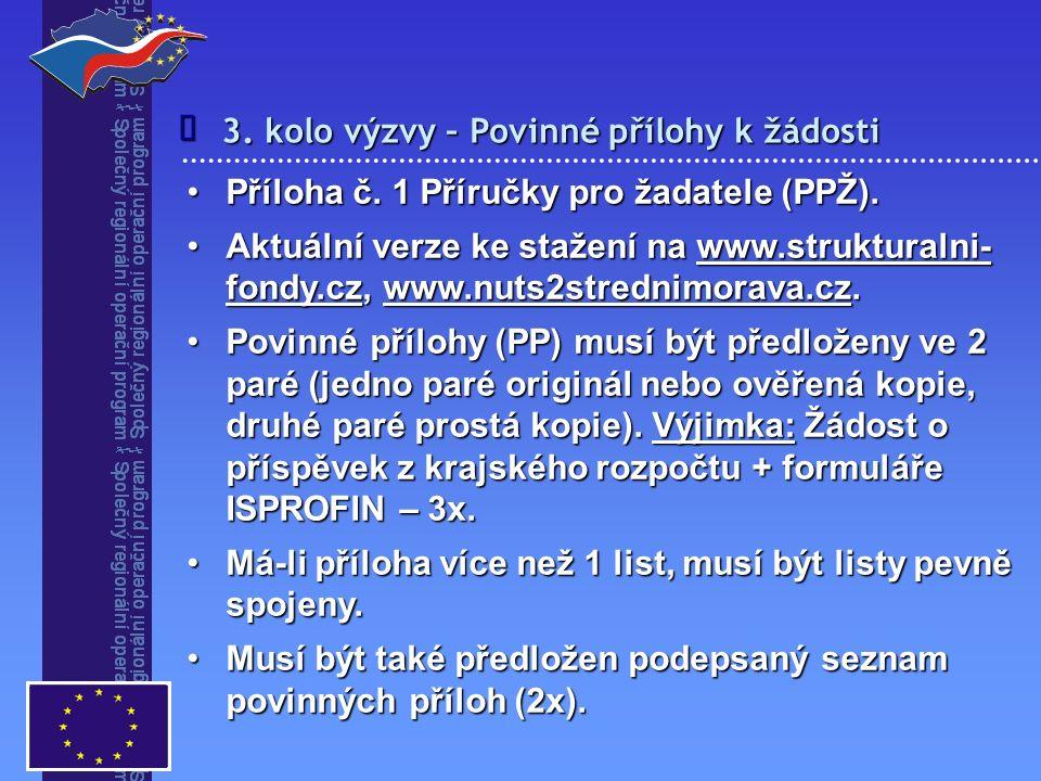 3. kolo výzvy – Povinné přílohy k žádosti  Příloha č.
