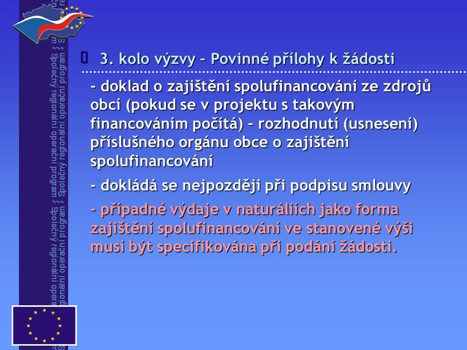 3. kolo výzvy – Povinné přílohy k žádosti  - doklad o zajištění spolufinancování ze zdrojů obcí (pokud se v projektu s takovým financováním počítá) –