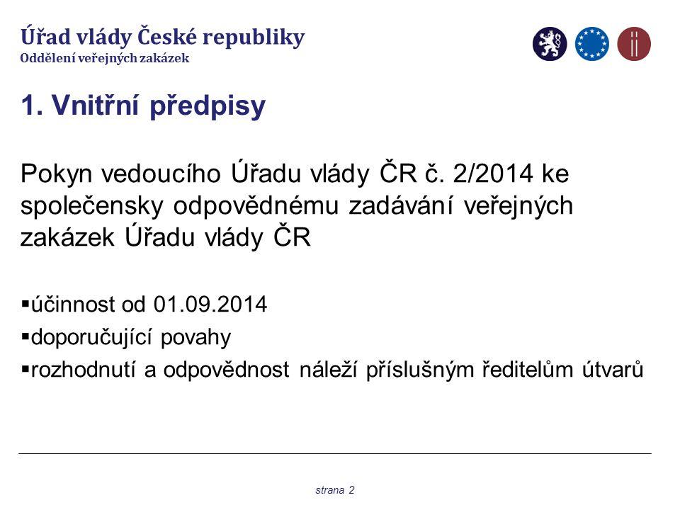 Úřad vlády České republiky Oddělení veřejných zakázek 1.