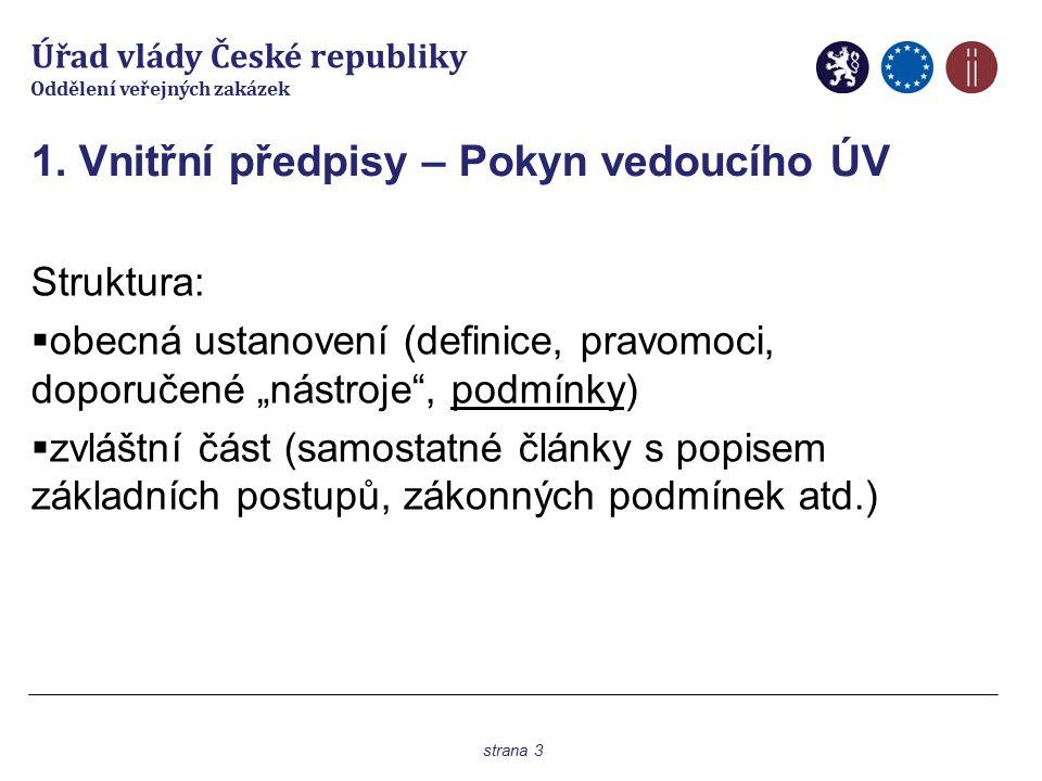 Úřad vlády České republiky Oddělení veřejných zakázek 2.
