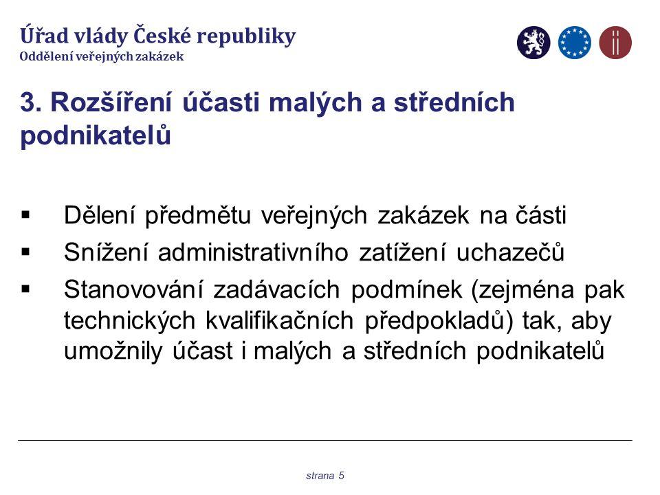 Úřad vlády České republiky Oddělení veřejných zakázek 4.