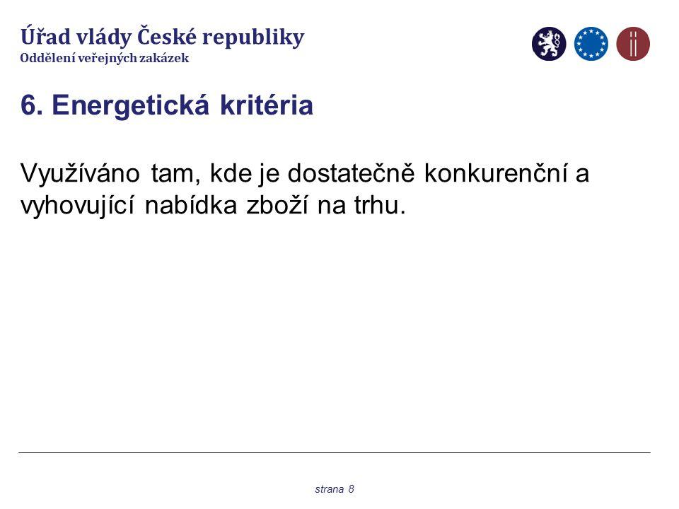 Úřad vlády České republiky Oddělení veřejných zakázek 7.
