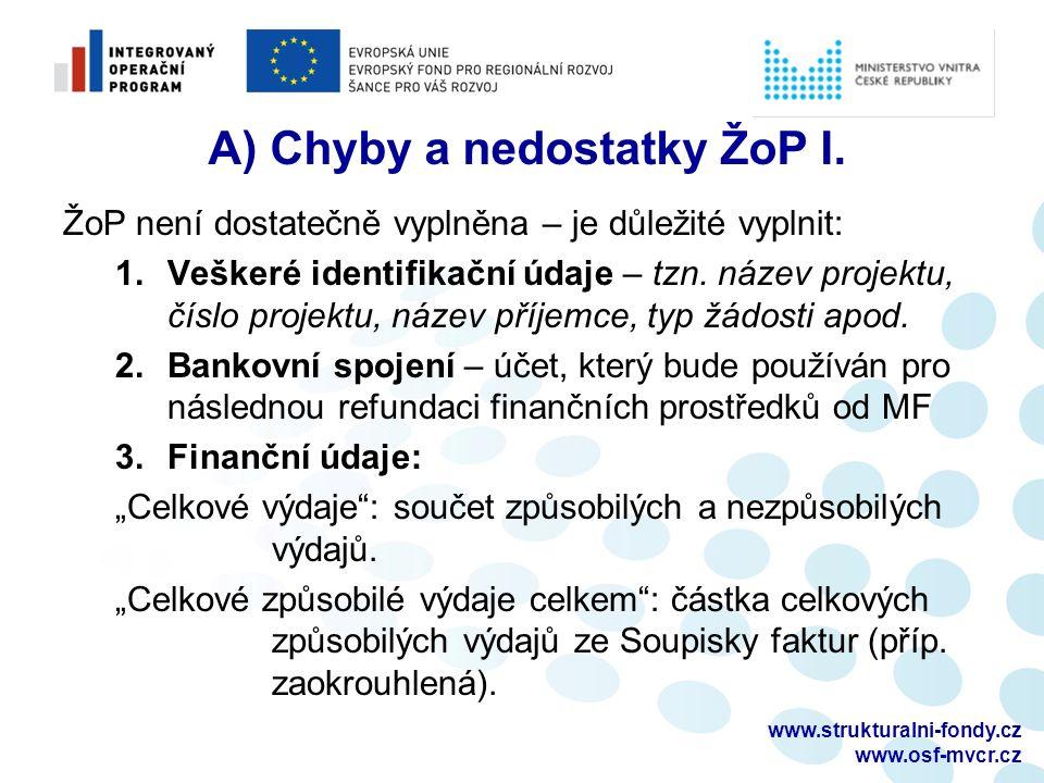 www.strukturalni-fondy.cz www.osf-mvcr.cz A) Chyby a nedostatky ŽoP I.