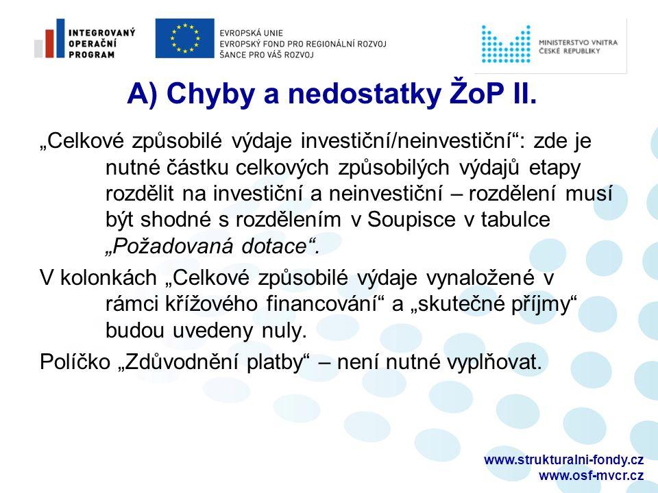 www.strukturalni-fondy.cz www.osf-mvcr.cz A) Chyby a nedostatky ŽoP II.