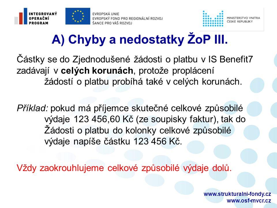 www.strukturalni-fondy.cz www.osf-mvcr.cz A) Chyby a nedostatky ŽoP III.