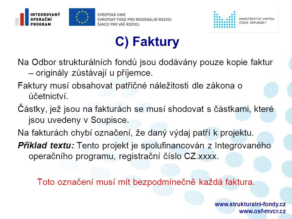 www.strukturalni-fondy.cz www.osf-mvcr.cz C) Faktury Na Odbor strukturálních fondů jsou dodávány pouze kopie faktur – originály zůstávají u příjemce.