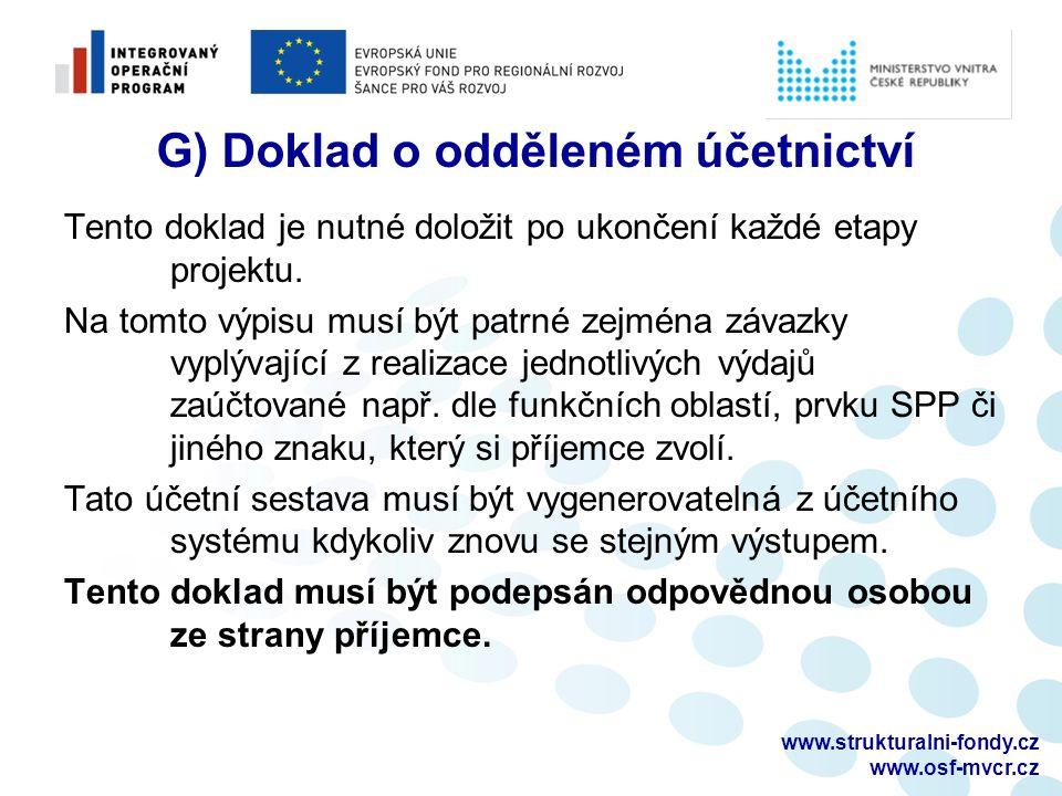 www.strukturalni-fondy.cz www.osf-mvcr.cz G) Doklad o odděleném účetnictví Tento doklad je nutné doložit po ukončení každé etapy projektu.