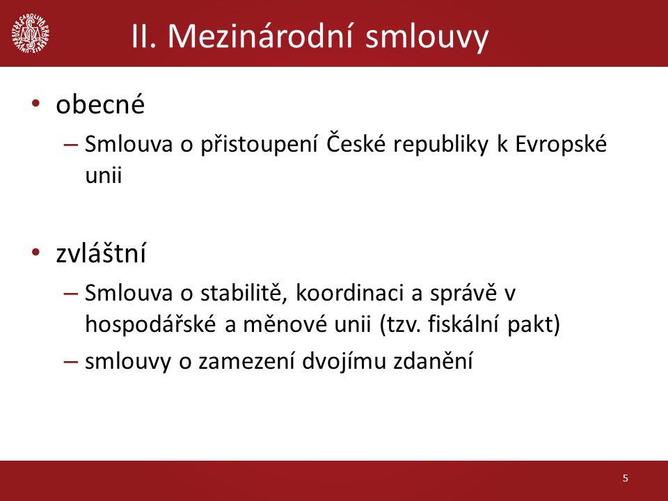 II. Mezinárodní smlouvy obecné – Smlouva o přistoupení České republiky k Evropské unii zvláštní – Smlouva o stabilitě, koordinaci a správě v hospodářs