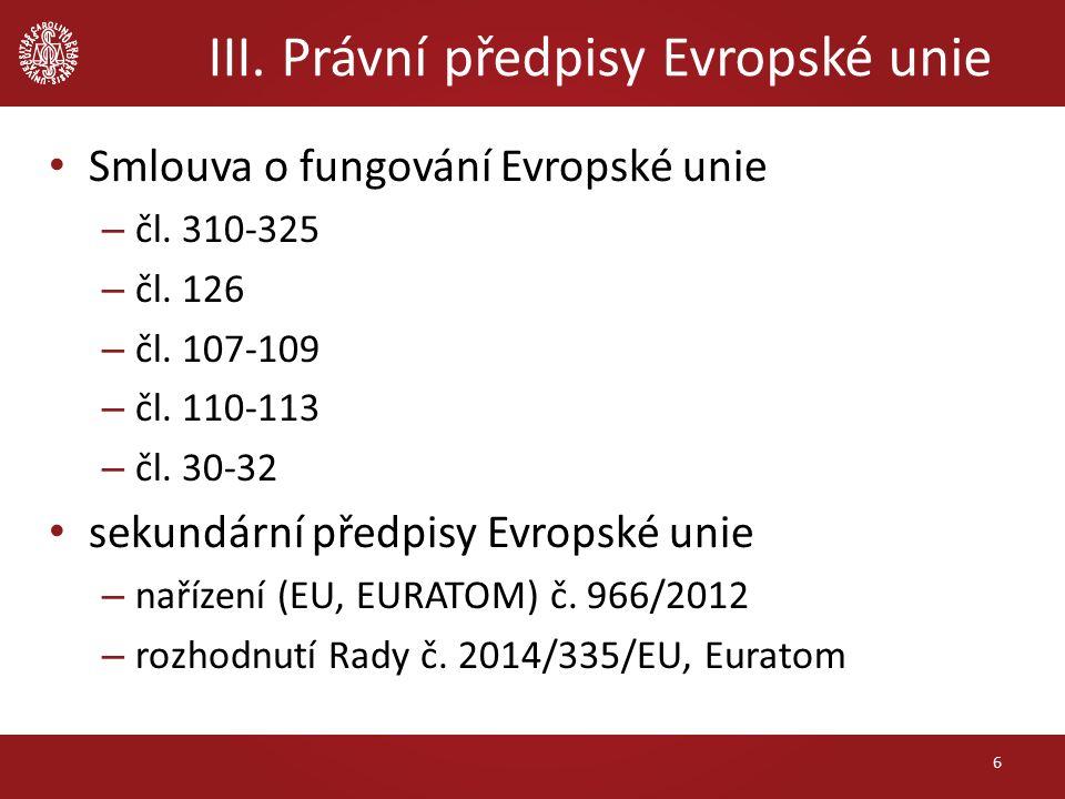 III. Právní předpisy Evropské unie Smlouva o fungování Evropské unie – čl.