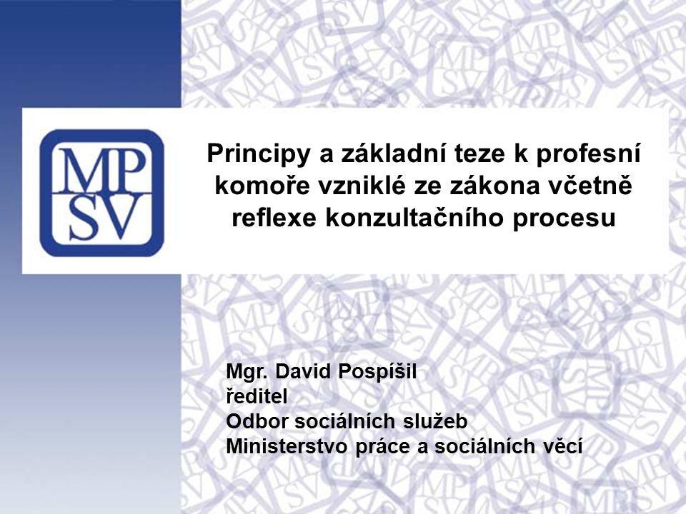 Principy a základní teze k profesní komoře vzniklé ze zákona včetně reflexe konzultačního procesu Mgr.