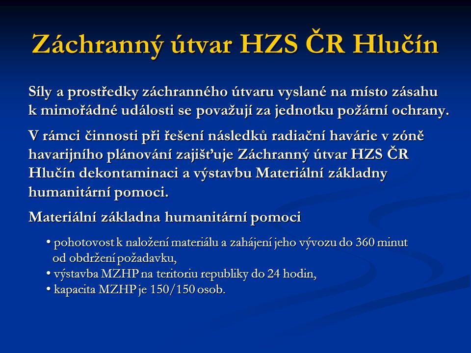 Záchranný útvar HZS ČR Hlučín Síly a prostředky záchranného útvaru vyslané na místo zásahu k mimořádné události se považují za jednotku požární ochrany.