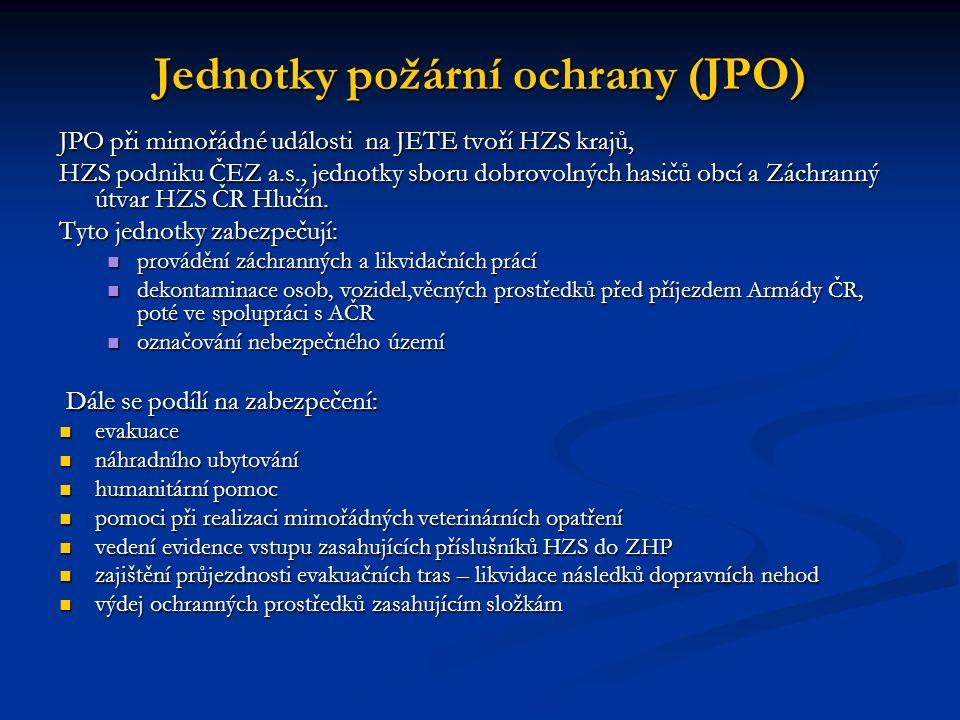 Jednotky požární ochrany (JPO) JPO při mimořádné události na JETE tvoří HZS krajů, HZS podniku ČEZ a.s., jednotky sboru dobrovolných hasičů obcí a Záchranný útvar HZS ČR Hlučín.
