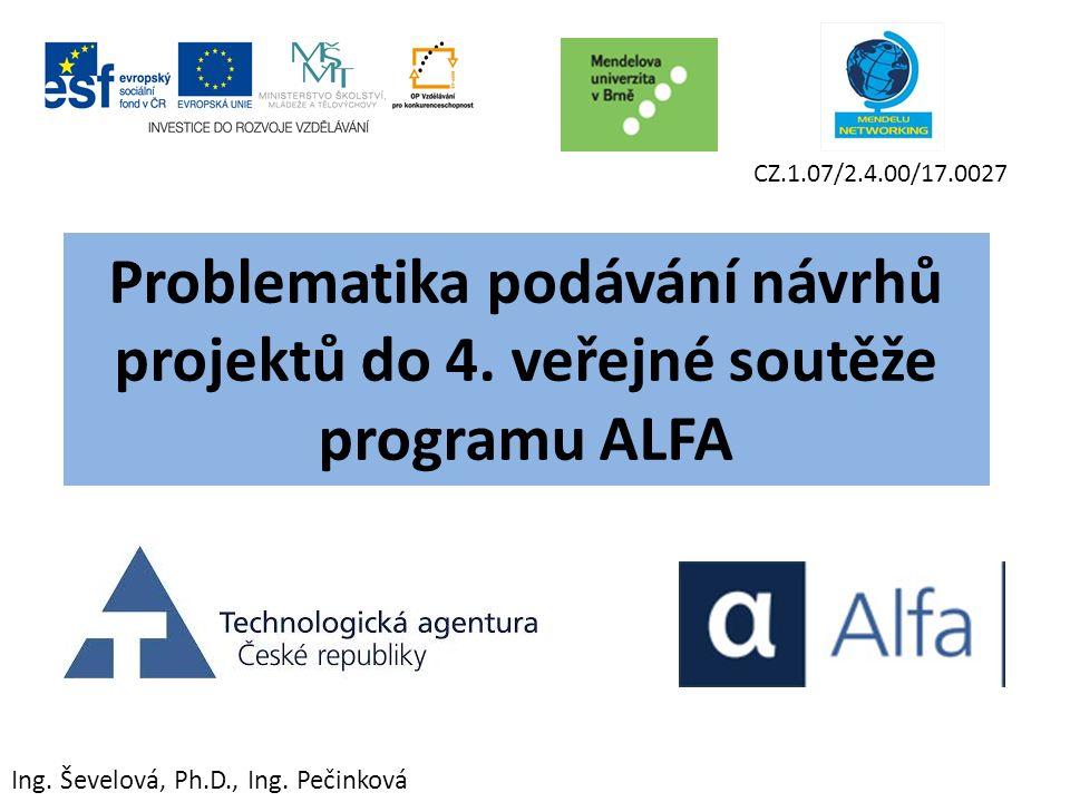 Problematika podávání návrhů projektů do 4. veřejné soutěže programu ALFA Ing.