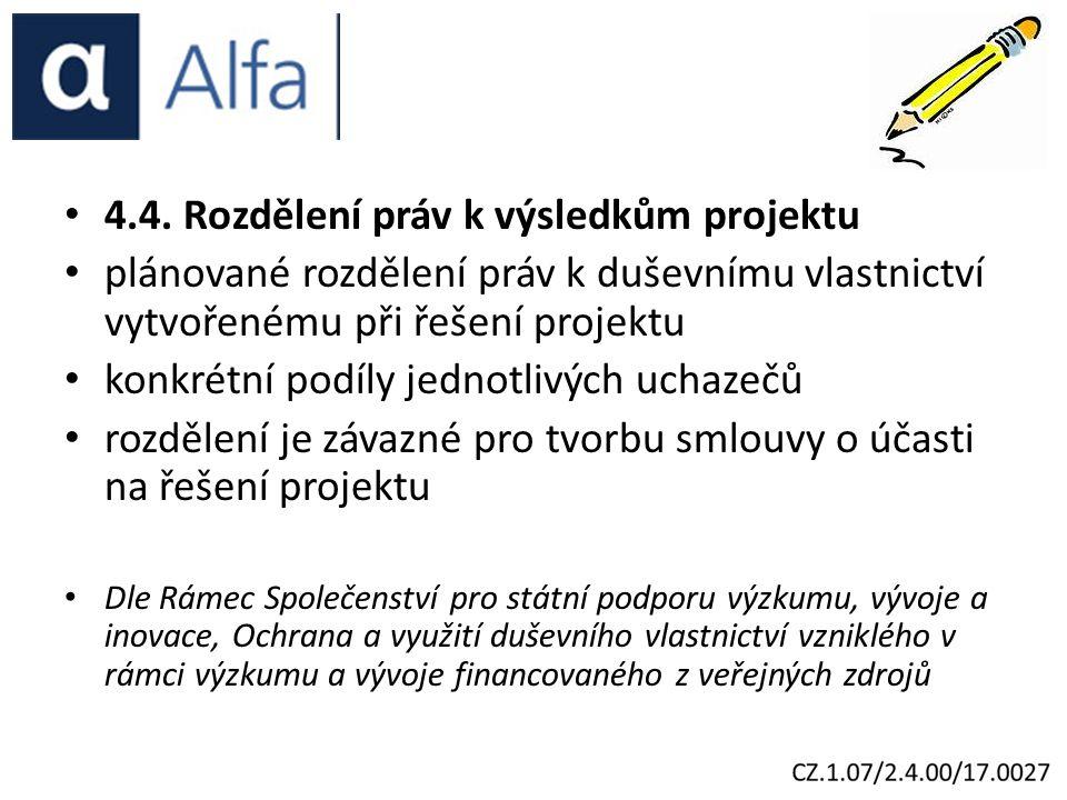 4.4. Rozdělení práv k výsledkům projektu plánované rozdělení práv k duševnímu vlastnictví vytvořenému při řešení projektu konkrétní podíly jednotlivýc