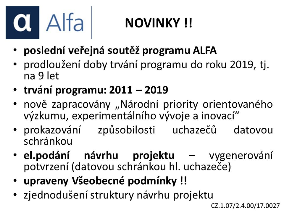 poslední veřejná soutěž programu ALFA prodloužení doby trvání programu do roku 2019, tj.