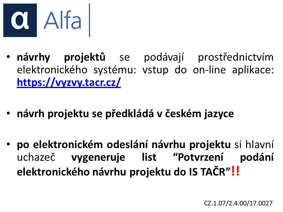 návrhy projektů se podávají prostřednictvím elektronického systému: vstup do on-line aplikace: https://vyzvy.tacr.cz/ https://vyzvy.tacr.cz/ návrh projektu se předkládá v českém jazyce po elektronickém odeslání návrhu projektu si hlavní uchazeč vygeneruje list Potvrzení podání elektronického návrhu projektu do IS TAČR !!