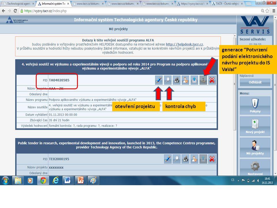 generace Potvrzení podání elektronického návrhu projektu do IS VaVaI otevření projektukontrola chyb