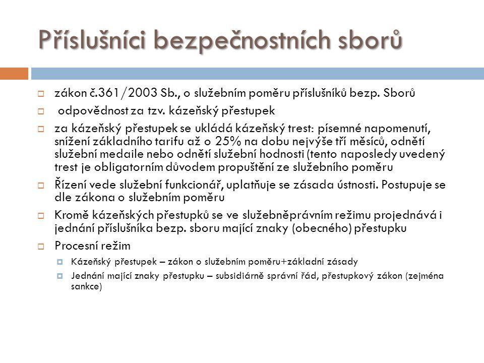 Příslušníci bezpečnostních sborů  zákon č.361/2003 Sb., o služebním poměru příslušníků bezp.