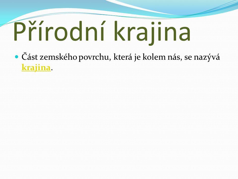 Přírodní krajina Vnitřní krajinotvorné pochody: B/ horotvorná činnosthorotvorná činnost