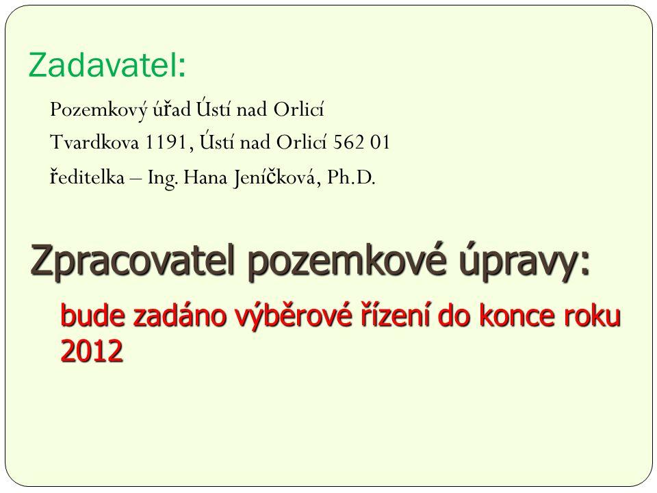 Zadavatel: Pozemkový ú ř ad Ústí nad Orlicí Tvardkova 1191, Ústí nad Orlicí 562 01 ř editelka – Ing.
