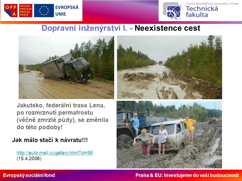 Evropský sociální fond Praha & EU: Investujeme do vaší budoucnosti Zdroj: http://www.saburchill.com/history/chapters/IR/024.html (20.2.2012) - upraveno překlademhttp://www.saburchill.com/history/chapters/IR/024.html Zdroj a více info: http://en.wikipedia.org/wiki/Roman_roads (20.2.2005) - upraveno překlademhttp://en.wikipedia.org/wiki/Roman_roads 1810 … rok ….