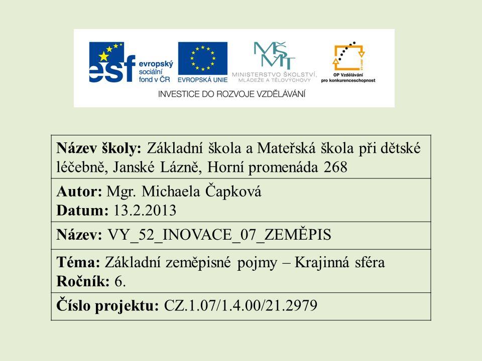 Název školy: Základní škola a Mateřská škola při dětské léčebně, Janské Lázně, Horní promenáda 268 Autor: Mgr.