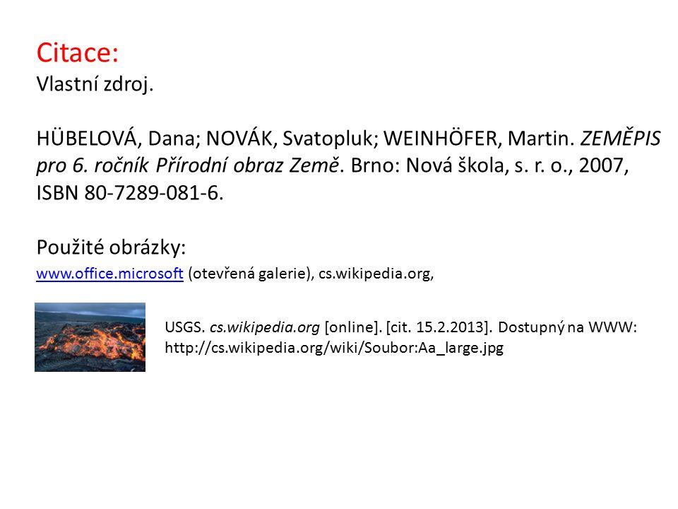 Citace: Vlastní zdroj. HÜBELOVÁ, Dana; NOVÁK, Svatopluk; WEINHÖFER, Martin.