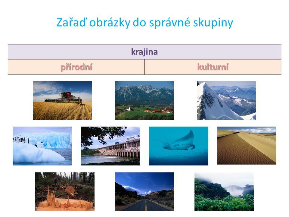 krajina přírodníkulturní Zařaď obrázky do správné skupiny