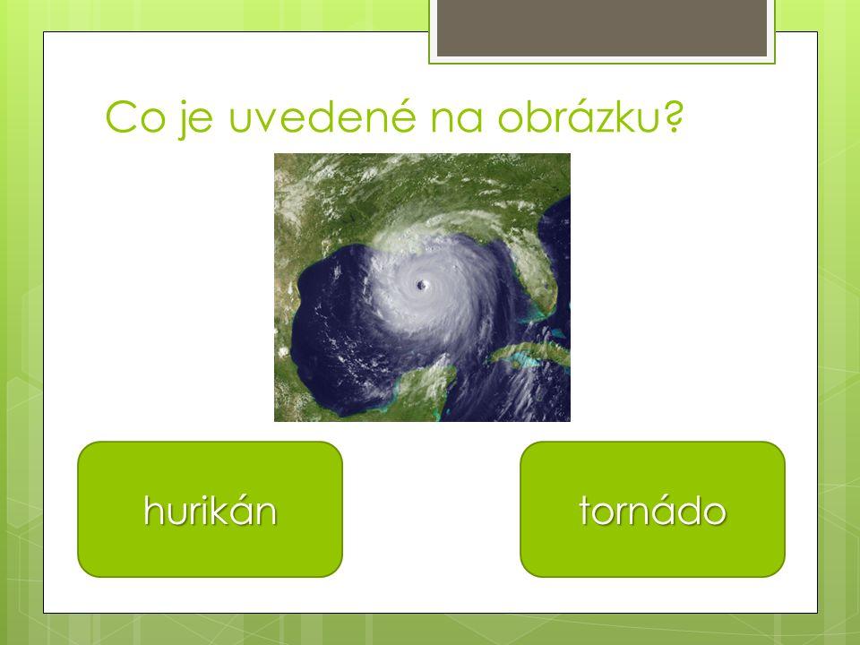 Co je uvedené na obrázku hurikán tornádo