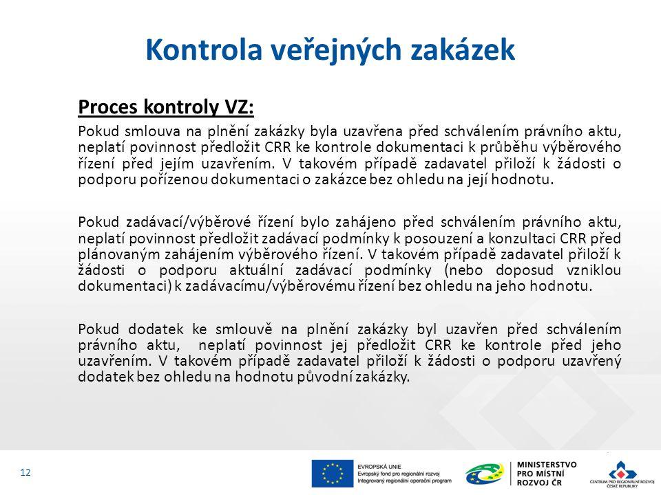 Proces kontroly VZ: Pokud smlouva na plnění zakázky byla uzavřena před schválením právního aktu, neplatí povinnost předložit CRR ke kontrole dokumentaci k průběhu výběrového řízení před jejím uzavřením.