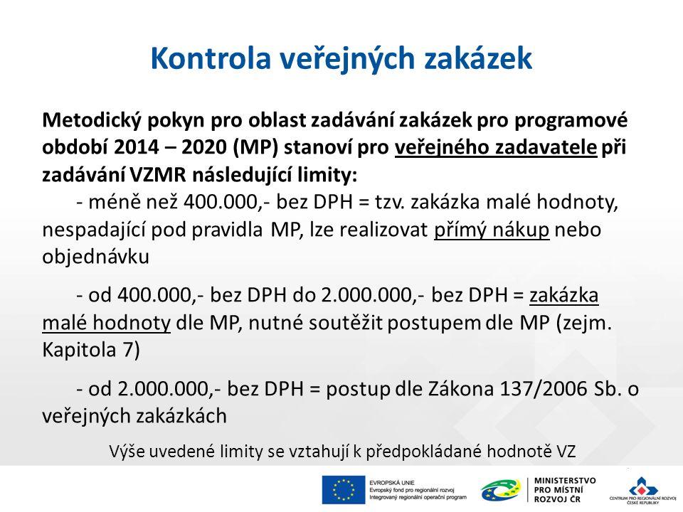 4 Metodický pokyn pro oblast zadávání zakázek pro programové období 2014 – 2020 (MP) stanoví pro veřejného zadavatele při zadávání VZMR následující limity: - méně než 400.000,- bez DPH = tzv.