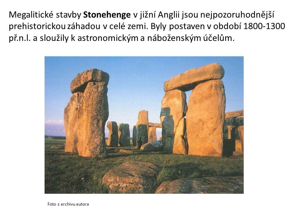 Megalitické stavby Stonehenge v jižní Anglii jsou nejpozoruhodnější prehistorickou záhadou v celé zemi.