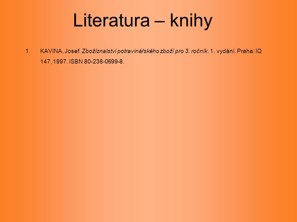 Literatura – knihy 1.KAVINA, Josef. Zbožíznalství potravinářského zboží pro 3.