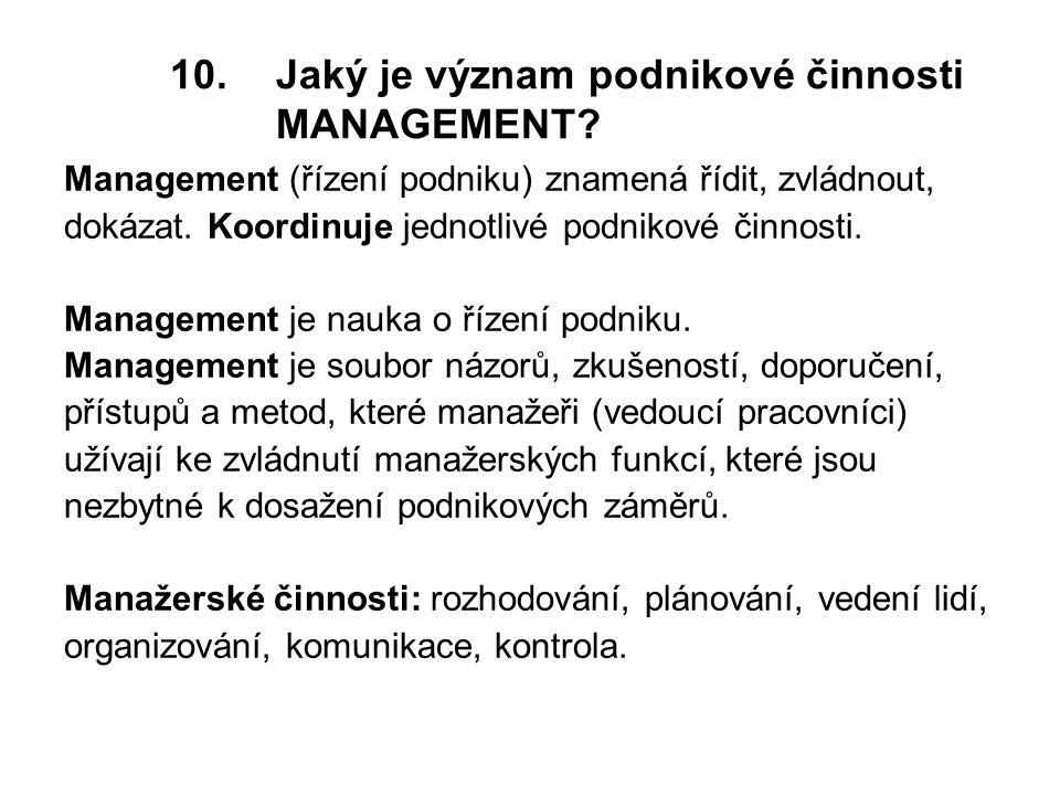 10.Jaký je význam podnikové činnosti MANAGEMENT.