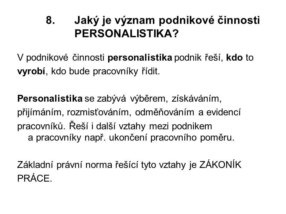 8.Jaký je význam podnikové činnosti PERSONALISTIKA.