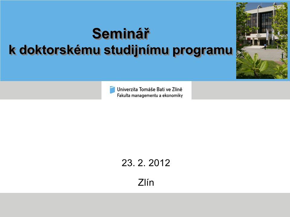 Seminář k doktorskému studijnímu programu 23. 2. 2012 Zlín