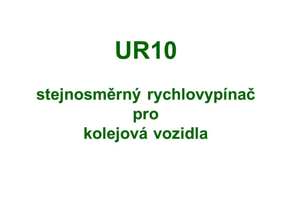 UR10 stejnosměrný rychlovypínač pro kolejová vozidla