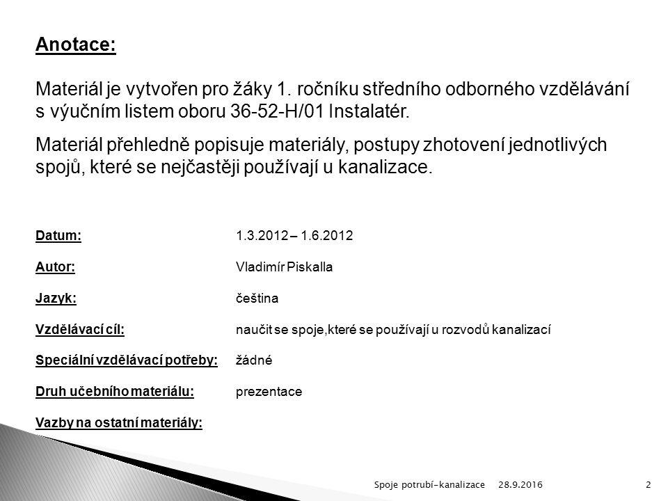 28.9.2016Spoje potrubí-kanalizace2 Anotace: Materiál je vytvořen pro žáky 1.