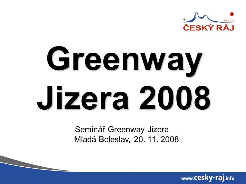 Greenway Jizera 2008 Seminář Greenway Jizera Mladá Boleslav, 20. 11. 2008
