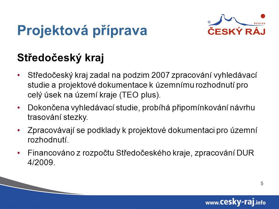 6 Projektová příprava Český ráj Příprava a zpracování projektová dokumentace v oblasti Turnovska a Maloskalska (JENA-CZ).