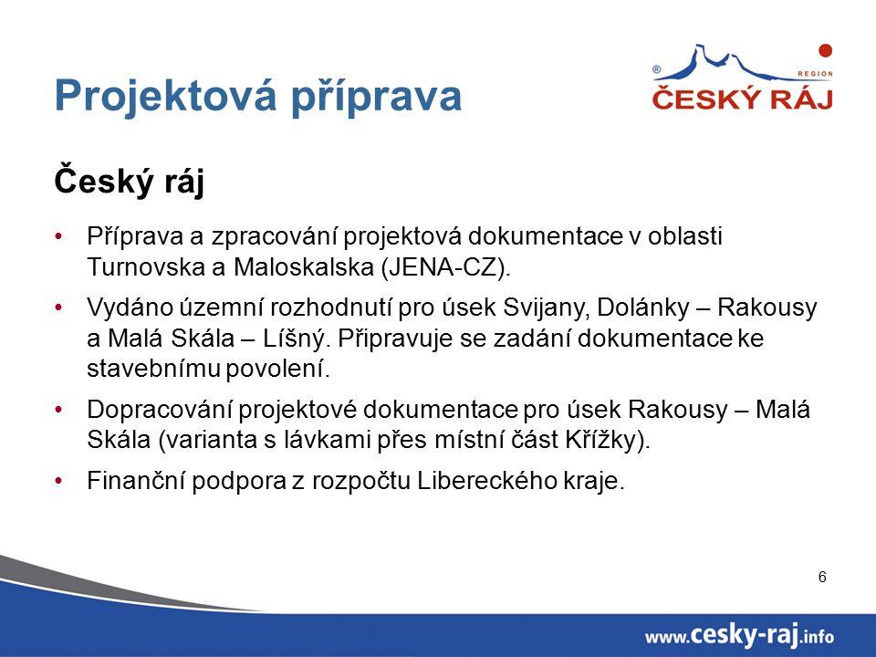 7 Projektová příprava Český ráj, Krkonoše Dokončení vyhledávací studie v oblasti Semilska.