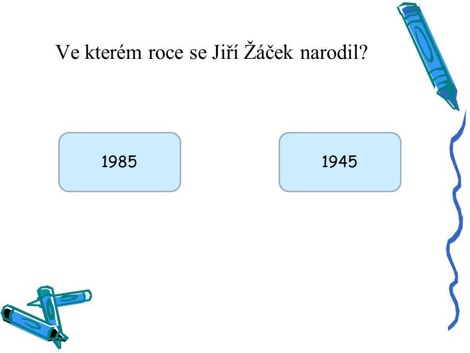 Ve kterém roce se Jiří Žáček narodil 19851945