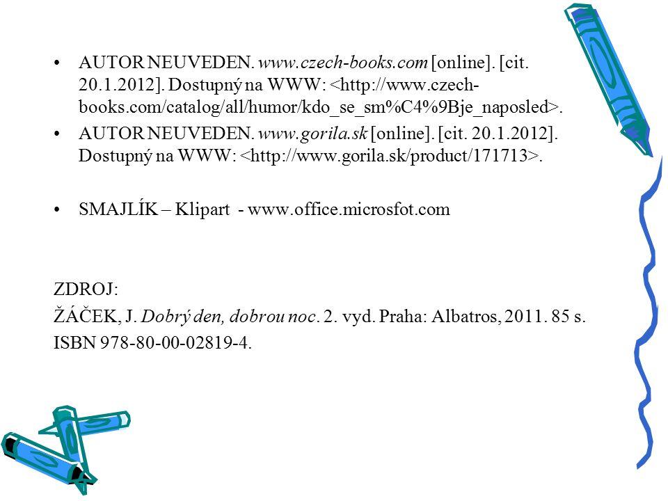 AUTOR NEUVEDEN. www.czech-books.com [online]. [cit. 20.1.2012]. Dostupný na WWW:. AUTOR NEUVEDEN. www.gorila.sk [online]. [cit. 20.1.2012]. Dostupný n