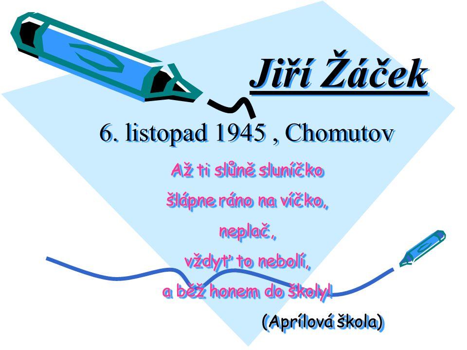 Narodil se Jiří Žáček v létě? ANO NE