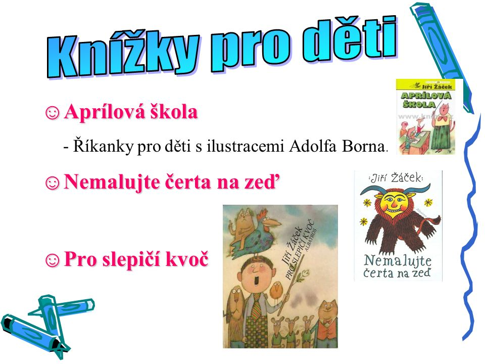 ☺Aprílová škola - Říkanky pro děti s ilustracemi Adolfa Borna.