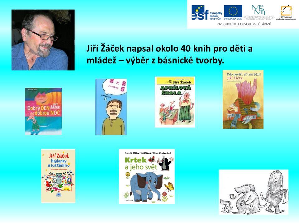 Jiří Žáček napsal okolo 40 knih pro děti a mládež – výběr z básnické tvorby.