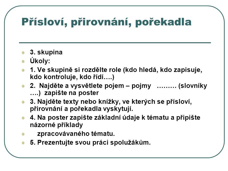 Pranostiky 4.skupina Úkoly: 1.