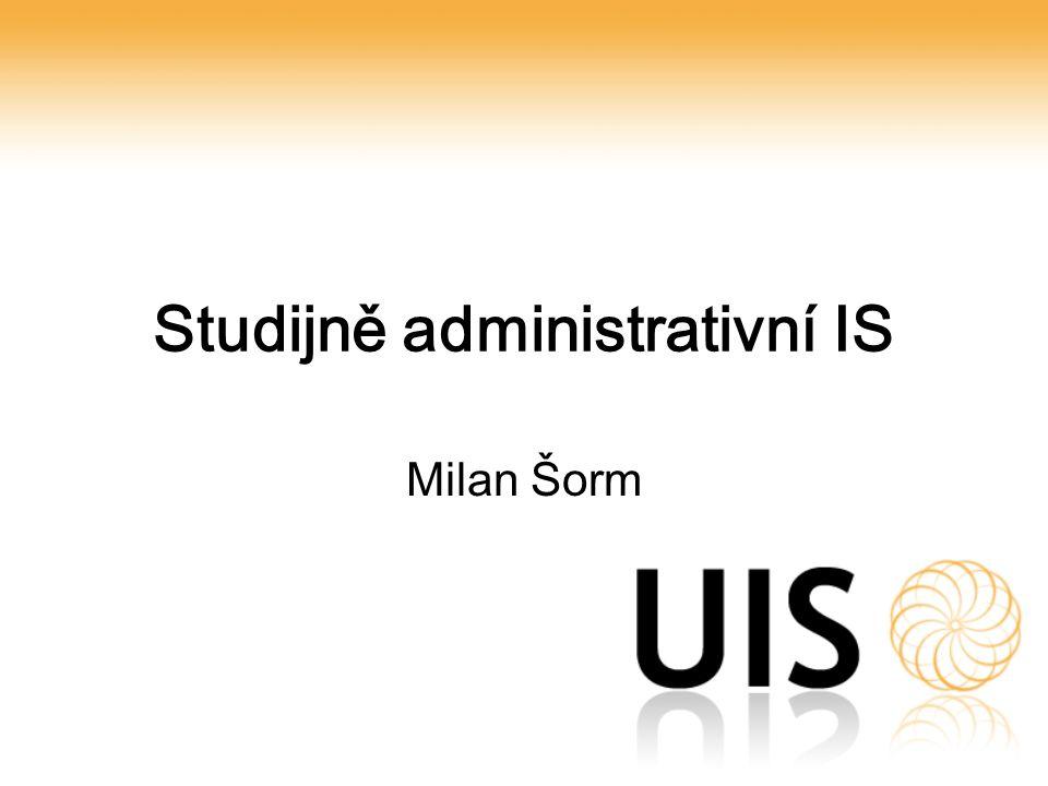 Studijně administrativní IS Milan Šorm