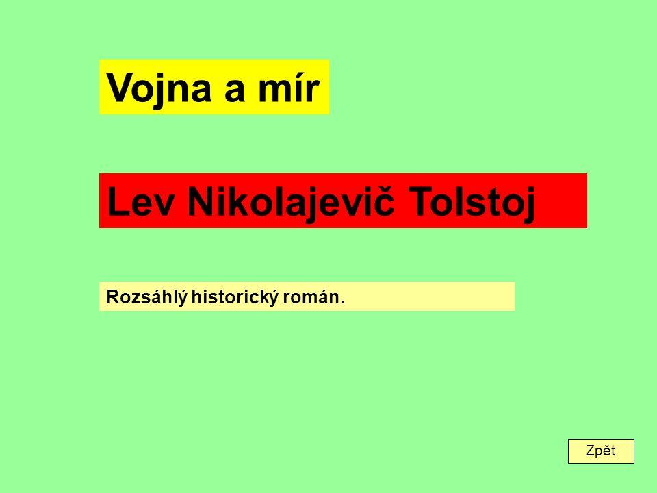 Zpět Vojna a mír Lev Nikolajevič Tolstoj Rozsáhlý historický román.